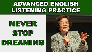 Never Stop Dreaming - Advanced English Listening Practice - 42 - EnglishAnyone.com