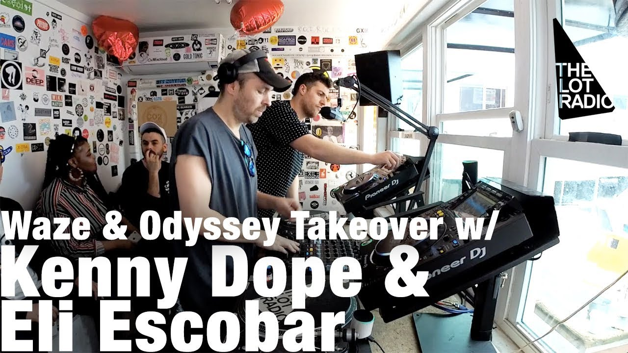 Kenny Dope & Eli Escobar - Live @ The Lot Radio, Waze & Odyssey Takeover 2018