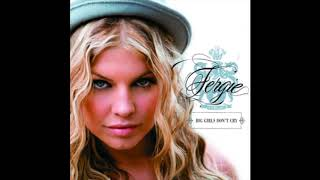 Fergie - Big Girls Don't Cry (Personal) (Radio Edit)