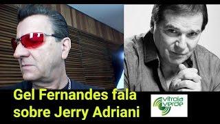 Gel Fernandes (baterista) comenta momentos quando tocava com Jerry Adriani