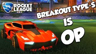 Breakout Type-S is OP   Rocket League Montage