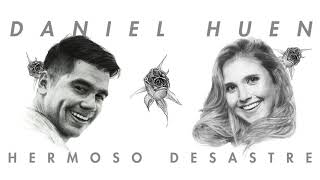 Hermoso Desastre (Audio)  - Daniel Huen  (Video)