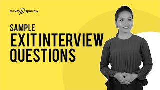 Sample Exit Interview Questions | SurveySparrow