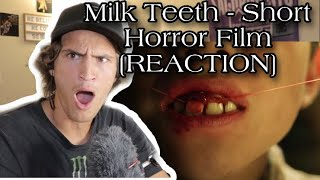 Milk Teeth - Short Horror Film [REACTION]