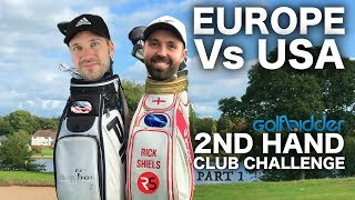 EUROPE (RICK) Vs USA (PETE) - 2nd Hand Golf Club Challenge Pt 1