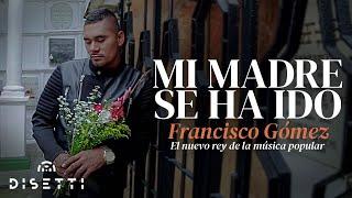 Mi madre se ha ido - Francisco Gómez y Freddy Chaverra (Video Oficial)