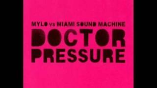 Mylo Vs Miami Sound Machine - Doctor Pressure