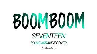 SEVENTEEN(세븐틴) - 붐붐(BOOMBOOM) Piano Arrange Cover