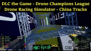 ????DCL the Game - Drone Champions League - China Tracks - FPV Drone Racing Simulator