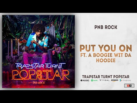 "PnB Rock – ""Put You On"" Ft. A Boogie Wit Da Hoodie"