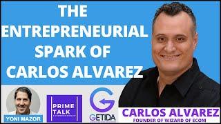 The Amazon FBA Entrepreneurial Spark of Carlos Alvarez