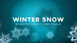 Winter Snow (Instrumental) by Audrey Assad and Chris Tomlin