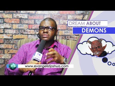 DREAM ABOUT DEMONS  - Evangelist Joshua Orekhie