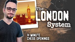 Learn the London System   10-Minute Chess Openings