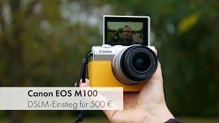 Canon EOS M100   Canons neue Einsteiger-DSLM für 500 € im Test [Deutsch]