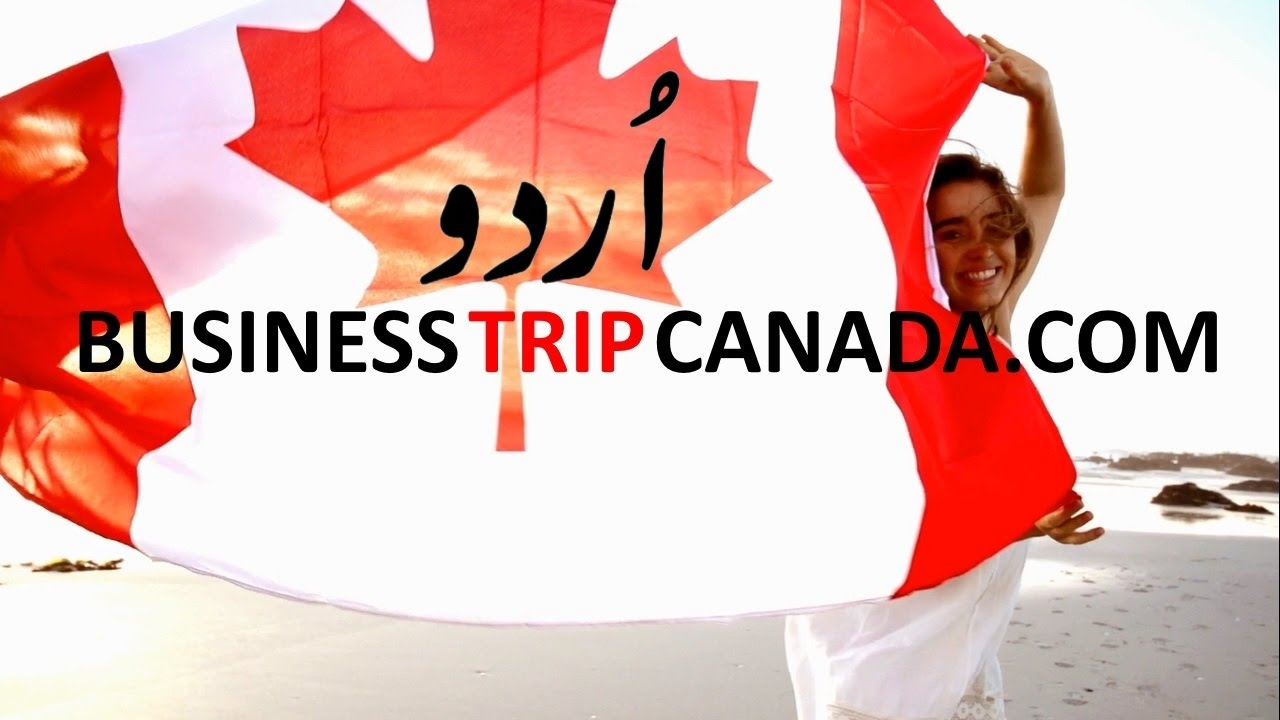 Business investment trip to Canada Urdu Pakistan Real Estate impartial advisor