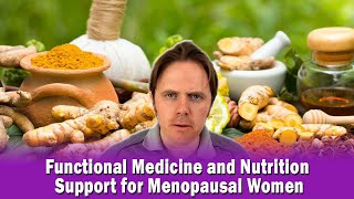 Functional Medicine and Nutrition Support for Menopausal Women