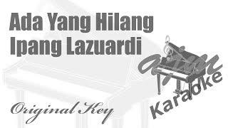 Ipang Lazuardi - Ada Yang Hilang Karaoke Ayjeeme Karaoke