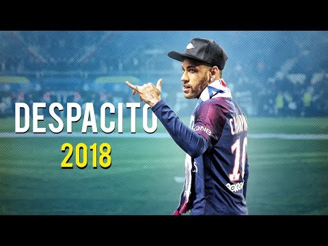 Neymar Jr ● Luis Fonsi - Despacito ft. Daddy Yankee ● Skills, Assists & Goals 2018 | HD