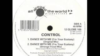 Control - Dance With Me(I'm Your Ecstacy) (Strange Vocal Mix)