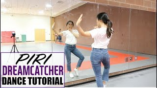 드림캐쳐 Dreamcatcher - PIRI - Lisa Rhee Dance Tutorial