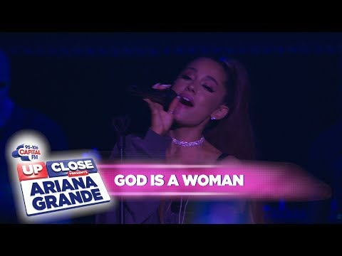 Ariana Grande - 'God Is A Woman' (Live At Capital Up Close)