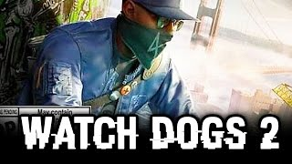 Watch Dogs 2 - FIRST LOOK AT SAN FRANCISCO!  Release Date and Date for Gameplay Trailer