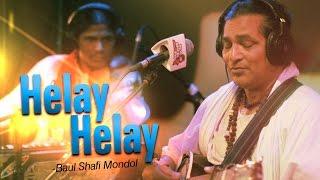 Helay Helay - Baul Shafi Mondol   Spice Music Lounge