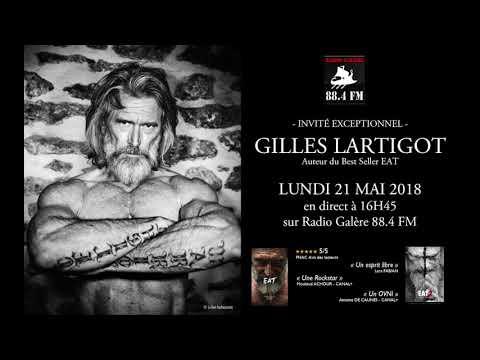 """""""TE CASSE"""" Spécial Gilles LARTIGOT – Radio Galère 21 mai 2018"""