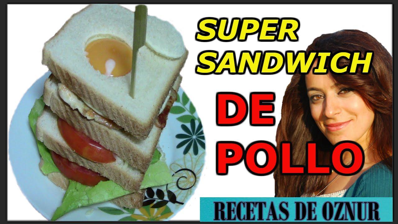 SUPER SANDWICH DE POLLO | recetas de cocina faciles rapidas y economicas de hacer - comidas ricas