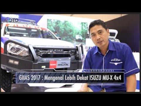GIIAS 2017 : Mengenal Lebih Dekat ISUZU MU-X 4x4 I OTO.COM