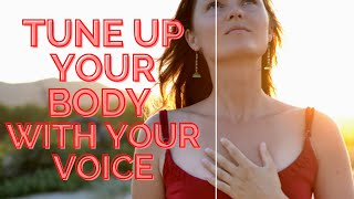How Your Voice Can Heal Your Body