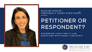 Frequently asked: Who is the Petitioner and who is the Respondent?