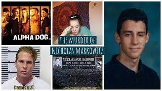 Nicholas Markowitz: The Real Alpha Dog Murder