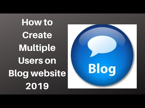 How to Create Multiple Users on Blog website 2019