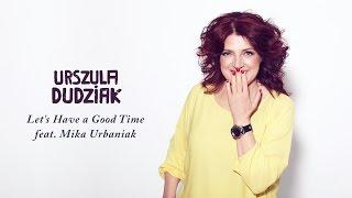 Urszula Dudziak - Let's Have a Good Time feat. Mika Urbaniak (Official Audio)