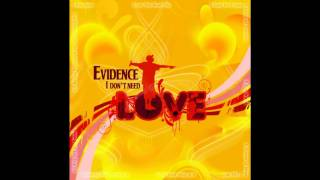 Evidence - I Don't Need Love (Cats & Dogs)