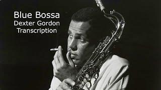 Blue Bossa -Dexter Gordon's Transcription. For Bb Instruments.Carles Margarit.