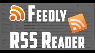 Feedly - Best Free Online RSS Reader!
