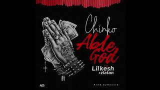 Chinko Ekun Ft Lil Kesh X Zlatan  Ibile  Able God [Official Audio]