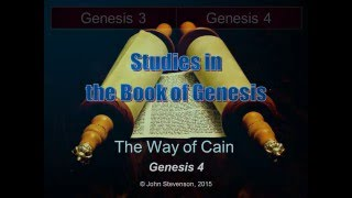 Genesis 4:1-26.  The Way of Cain.