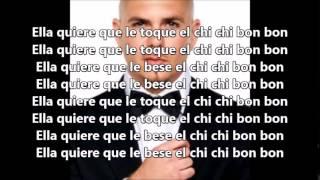 PITBULL - Chi Chi Bon Bon ft  Osmani Garcia (lyrics)