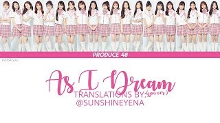 "[ROM|ENG] Produce48 - ""As I Dream "" (夢を見ている間) (Japanese Ver.) Lyrics"