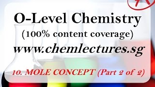 (10th Of 19 Chapters) Mole Concept And Stoichiometry Part 1 Of 2 - GCE O Level Chemistry Lecture