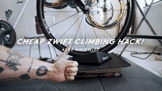 CHEAP ZWIFT CLIMBING HACK!