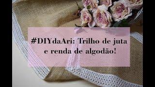 #DiydaAri: Trilho De Juta E Renda De Algodão!