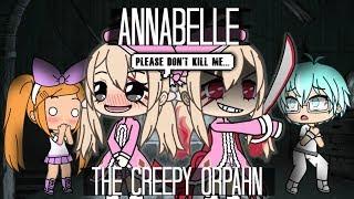 GACHA LIFE  Annabelle The Orphan (Part 1 Mini Movie)