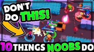 10 Things Noobs Do In Brawl Stars That Experienced Players Don't! | Brawl Stars Tips