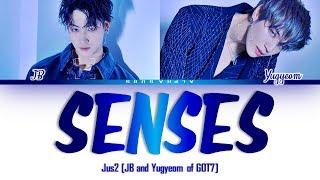 Jus2 (저스투) (JB and Yugyeom of GOT7) - SENSES Color Coded Lyrics/가사 [Han|Rom|Eng]