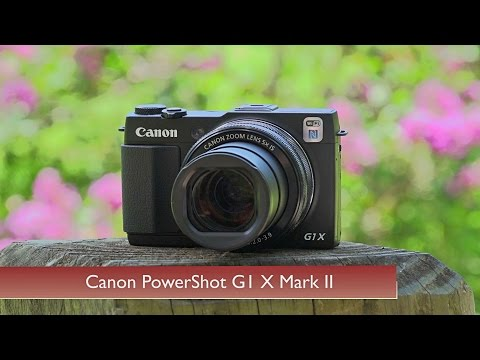 Hands-On Review: Canon | PowerShot G1 X Mark II
